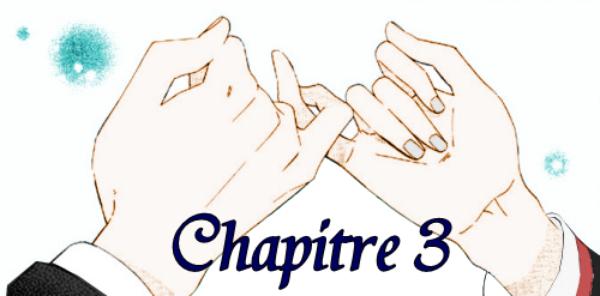 Chapitre 3 : Une nouvelle promesse.