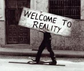 ~Welcome To  Reality ~