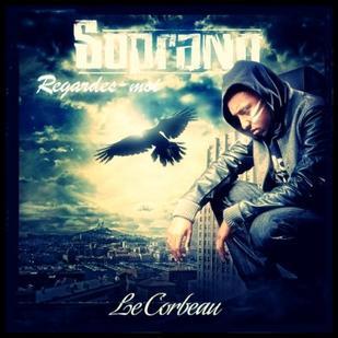 Le Corbeau / Soprano - Regarde moi (2011)
