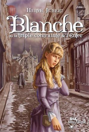 BLANCHE OU LA TRIPLE CONTRAINTE DE L'ENFER (T.1)