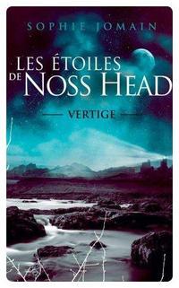 ஐ Les étoiles de Noss Head, tome 1 : Vertige – Sophie Jomain ஐ