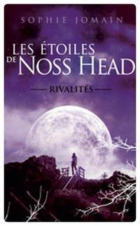 ஐ Les étoiles de Noss Head, tome 2 : Rivalités de Sophie Jomain ஐ