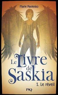ஐ Le Livre de Saskia, tome 1 : Le Réveil  de Marie Pavlenko ஐ