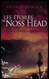 ஐ Les étoiles de Noss Head, tome 3 : Accomplissement de Sophie Jomain ஐ