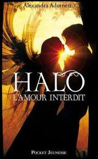 ஐ L'amour interdit, tome 1 : Halo de Alexandra Adornetto ஐ
