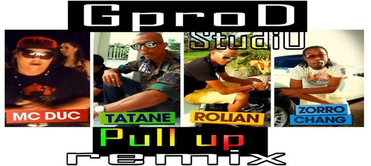 GprodStudio / ROLIAN Feat SOLDAT TATANE Feat MC DUC & ZORRO CHANG PULL UP (REMIX GPRODSTUDIO) (2013)