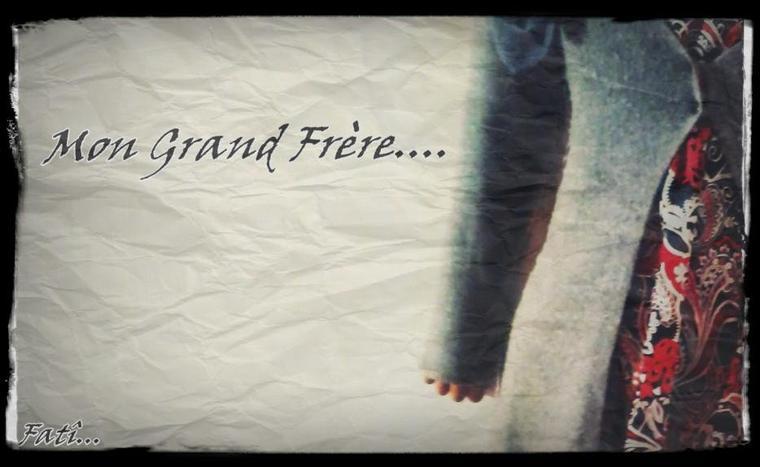 Mon Grand Frère!!!!!!....