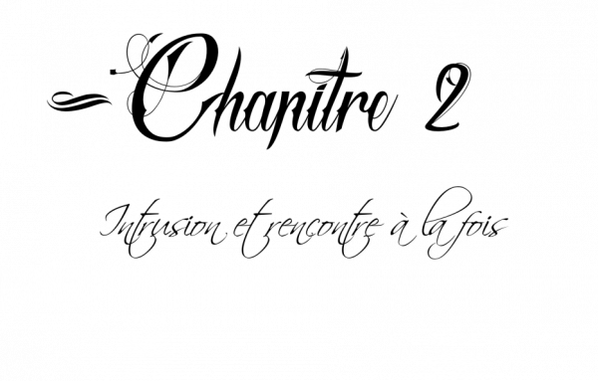 ♛--Fuir-- ♛♛--Chapitre II-- ♛