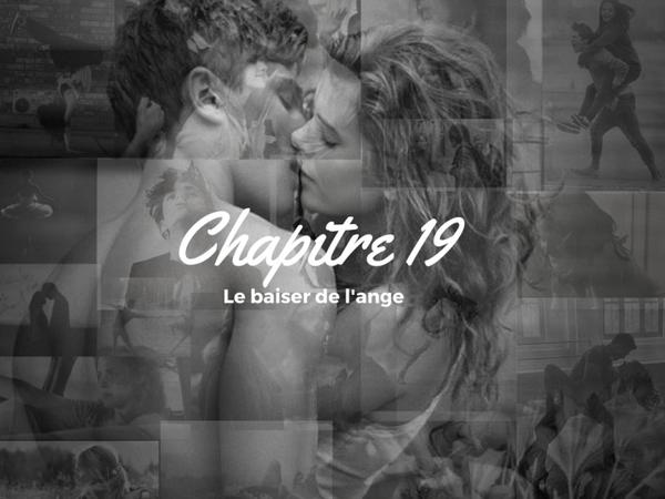 Saison 1 - Chapitre 19 : Le baiser de l'ange