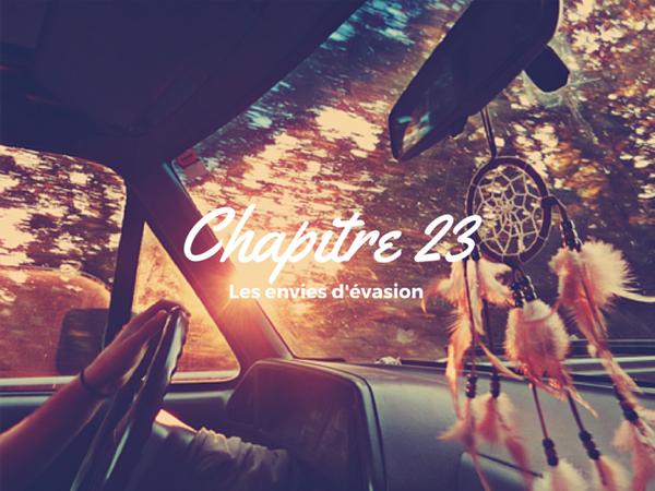 Saison 1, Chapitre 23 : Les envies d'évasion