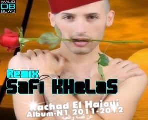 Rachad El Hajoui  / SaFi KHeLaS Remix (2011)