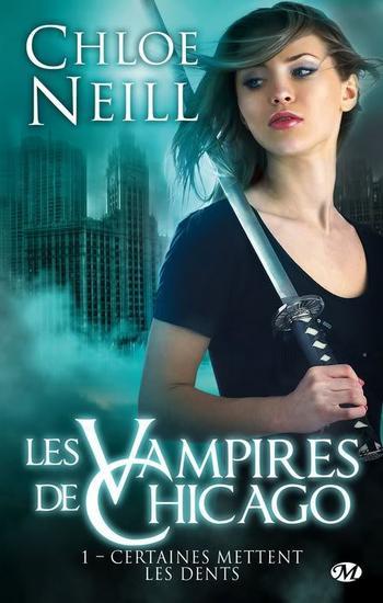 Les Vampires de Chicago - Tome 1 : Certaines mettent les dents de Chloé Neill