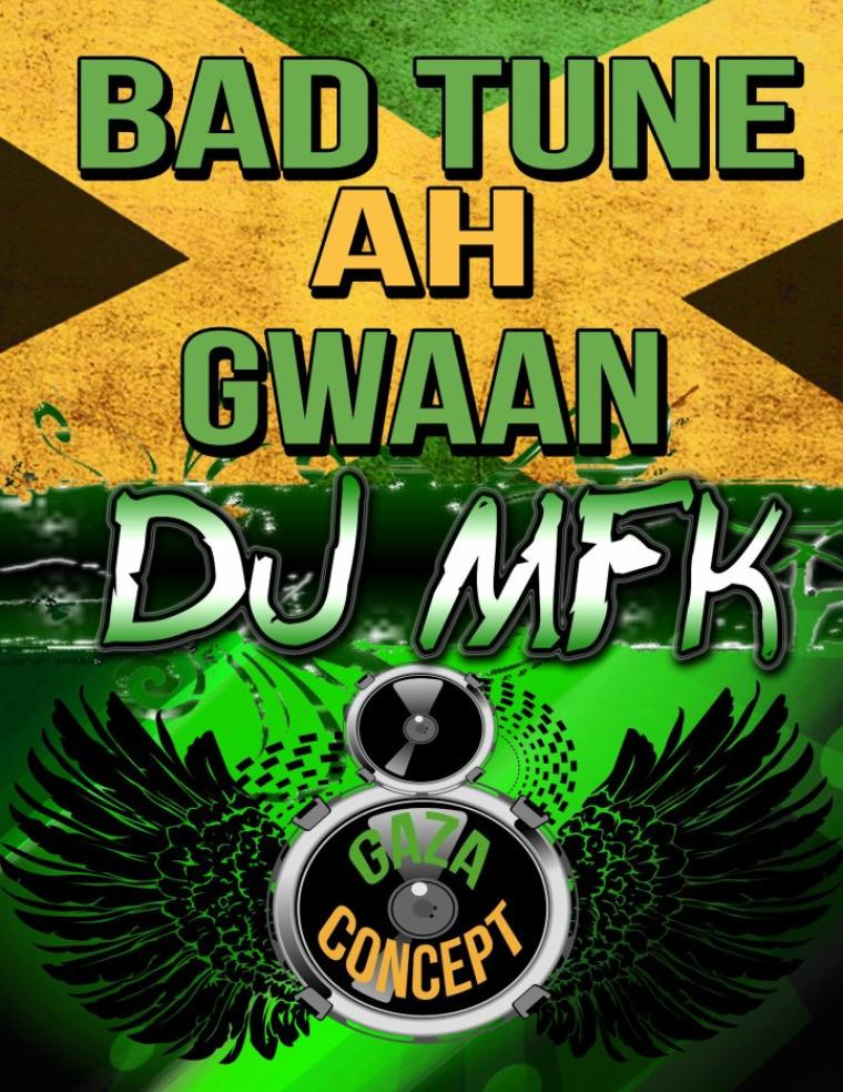 Gaza ProD / Seleckta Mfk Bad Tune Ah Gwaan Remix Jamaica Old School (2012)