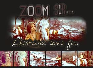 """Zoom sur... ¦ """"L'histoire sans Fin""""      - Sommaire -"""
