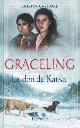 Kristin Cashore ==> Graceling , tome 1 , le don de Katsa