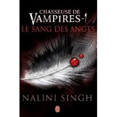 Chasseuse de vampires: Le sang des Anges (tome 1 de Nalini Singh)