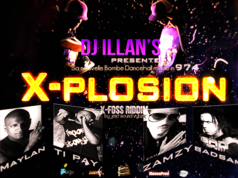 DJ ILLAN'S ft Maylan, Zamzy, Badsam, Ti Pay mista Faya - X-plosion ( www.djillans974.skyblog.com ) (2012)
