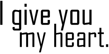 Je te donne mon coeur, fais en ce que tu veux. Fais gaffe, t'es à l'intérieur.