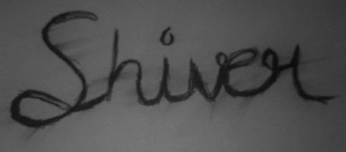 Shiver.