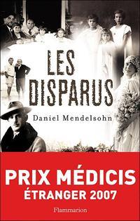 Les Disparus - Daniel Mendelsohn