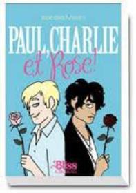 Paul , Charlie et Rose de Isabelle Merlin
