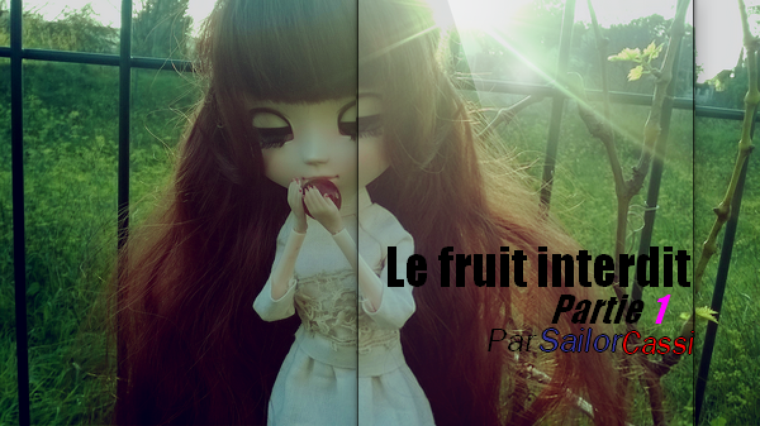 ShortStory Pullip : Le fruit interdit PART1