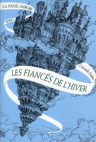 La Passe-Miroir, Les Fiancés de l'Hiver, T.1