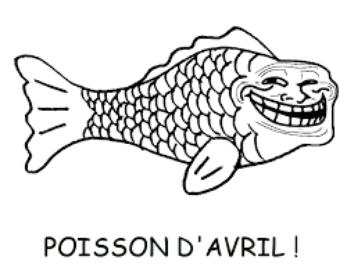 qu'elle est votre poisson d'avril ?