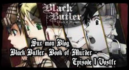 Black Butler Book of Murder - Episode 1 VOSTFR