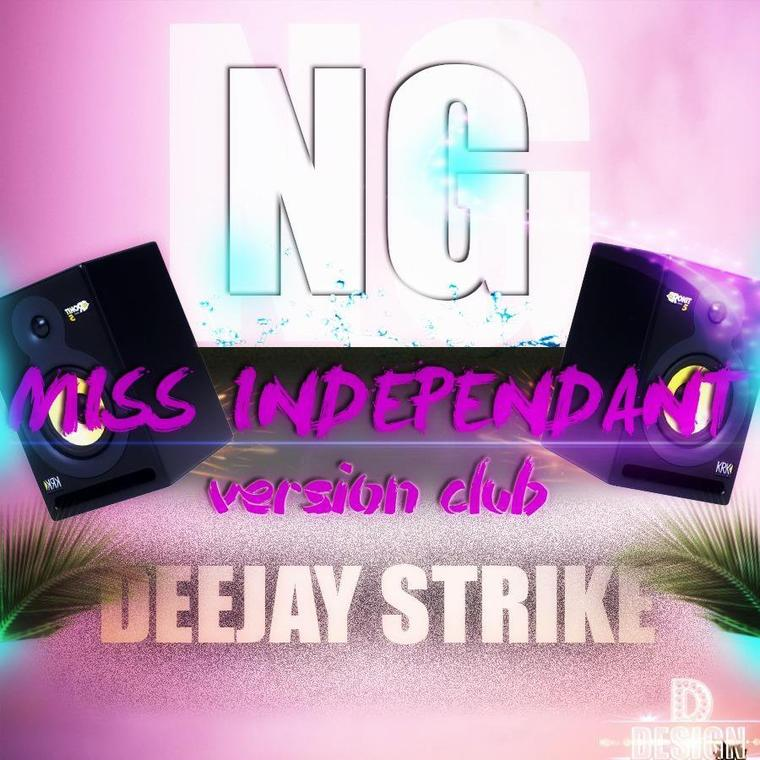 DEEJAY STRIKE FEAT NEW GENERATION - MISS INDEPENDANT (VERSION CLUB) (2013)