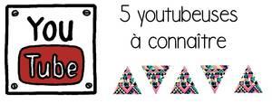 5 youtubeuses à connaitre ♥