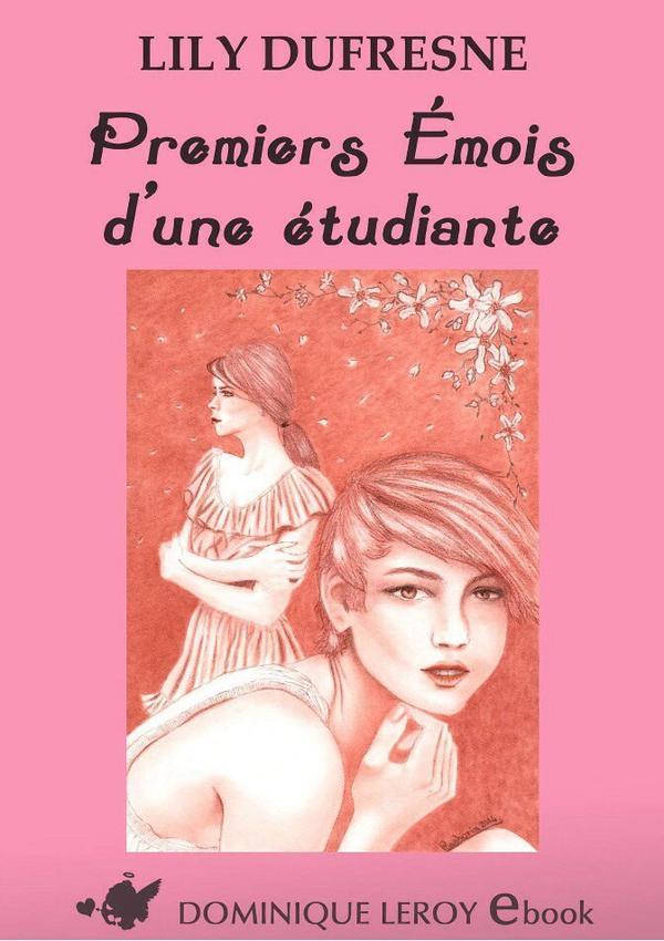 2014/60 -  Premiers émois d'une étudiante de Lily Dufresne