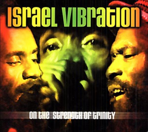 ISRAEL VIBRATION - ON THE STRENGTH OF TRINITY / LIVE IN PARIS (1995)