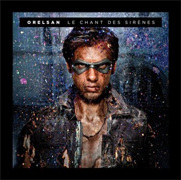 Tracklist + Cover : Orelsan - Le Chant Des Sirenes