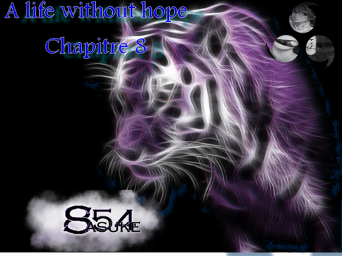 Chapitre  8 : A life without hope