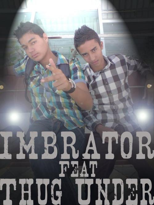 Imbrator Ft Thug Under Freestyl New