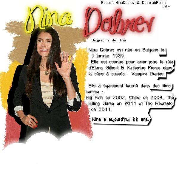 Article spécial sur Nina Dobrev ! ♥ Article en collaboration avec DeborahPotins ! ♥