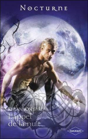 La Légende des Loups, l'Appel de la nuit de Rhyannon Byrd.
