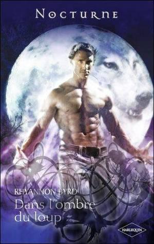 La légende des loups, Dans l'Ombre du Loup de Rhyannon Byrd.