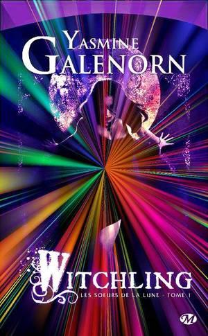Les Soeurs de la Lune, Witchling de Yasmine Galenorn.