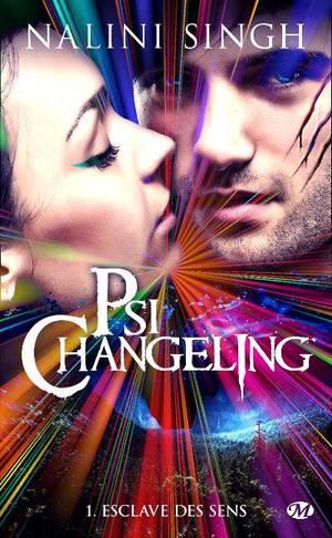 """""""Psi-Changeling, Esclave des Sens"""" de Nalini Singh."""