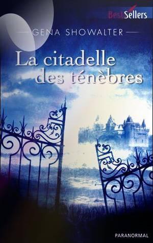 """""""Les Seigneurs de l'Ombre, la Citadelle des Ténèbres"""" de Gena Showalter."""
