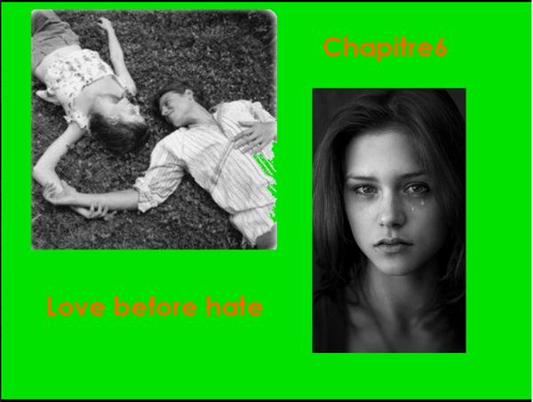 L'amour avant la haine ♥