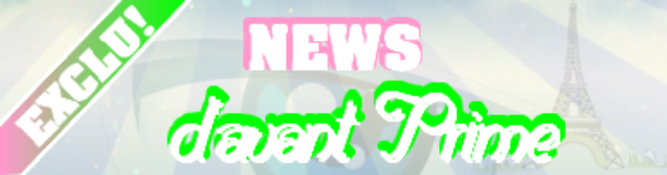 News d'avant prime (13/07)