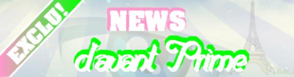 NEWS d'avant Prime !