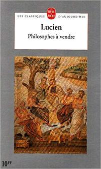 Philosophes à vendre, Lucien de Samosate
