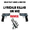 Lyrical Killah On Mic REMIIIIX - OKAH feat ABMC & MC SHEYCK