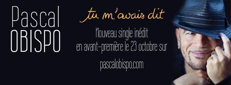 """""""TU M'AVAIS DIT"""" LE NOUVEAU SINGLE de PASCAL OBISPO"""