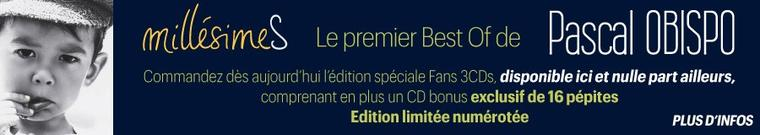"Commandez l'EDITION COLLECTOR FANS 3 CD ""Best Of MillésimeS"""
