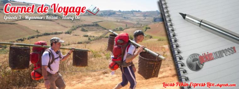 DEBRIEF - Carnet de Voyage: Épisode 3 - Myanmar:  Kalaw - Taung Oo